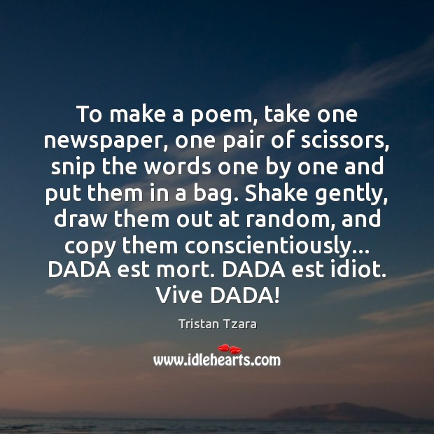 Image, To make a poem, take one newspaper, one pair of scissors, snip