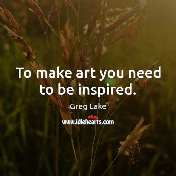 Image, To make art you need to be inspired.