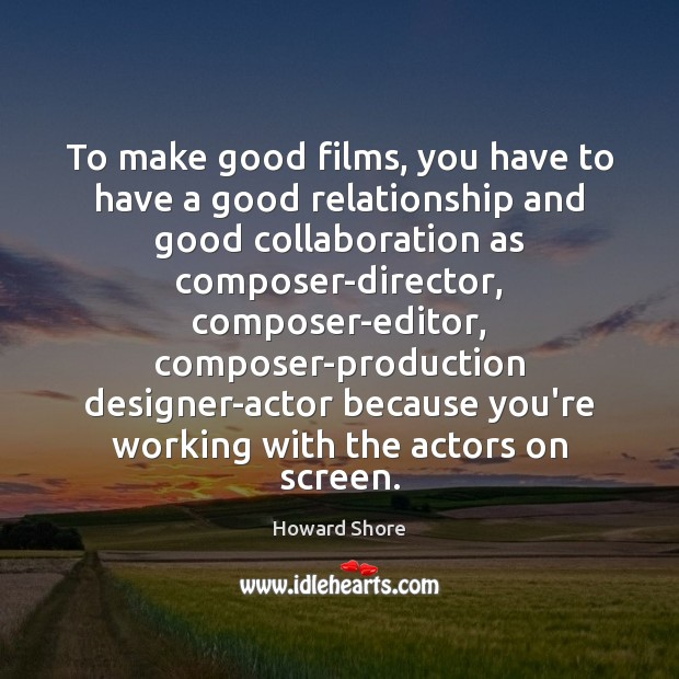 To make good films, you have to have a good relationship and Image