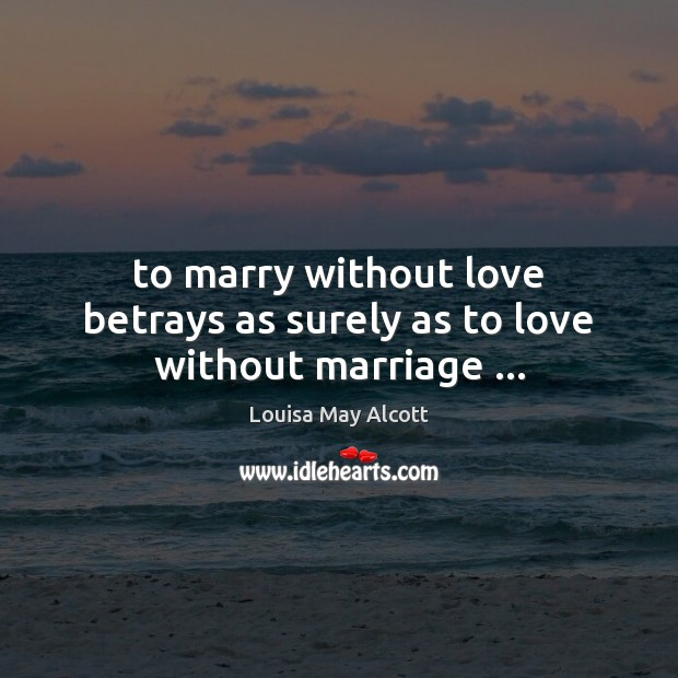 To marry without love betrays as surely as to love without marriage … Image