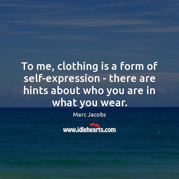 To me, clothing is a form of self-expression – there are hints Image