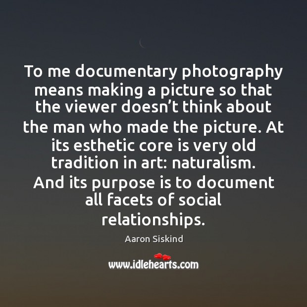 Image, To me documentary photography means making a picture so that the viewer