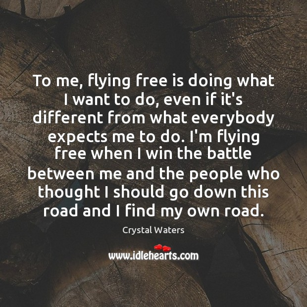 To me, flying free is doing what I want to do, even Image