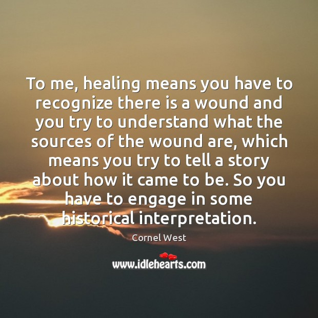 Image, To me, healing means you have to recognize there is a wound