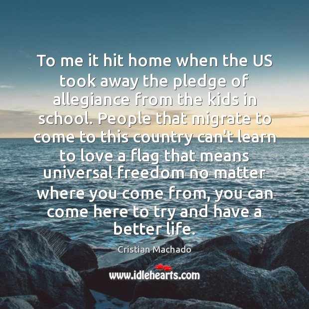 To me it hit home when the US took away the pledge Image
