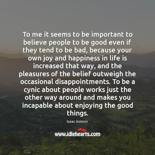 To me it seems to be important to believe people to be Joy and Happiness Quotes Image