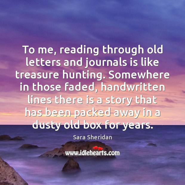 To me, reading through old letters and journals is like treasure hunting. Image