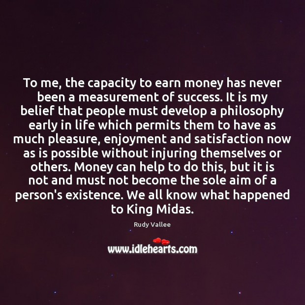 To me, the capacity to earn money has never been a measurement Image