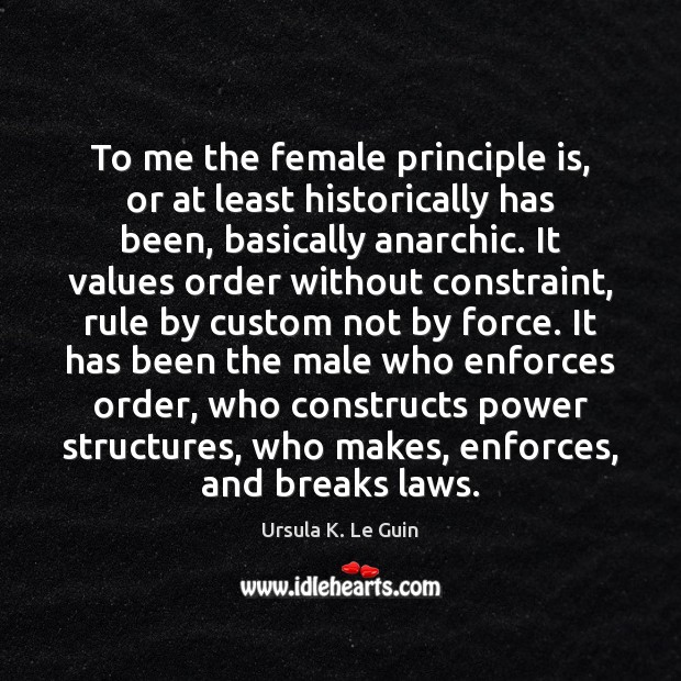 Image, To me the female principle is, or at least historically has been,