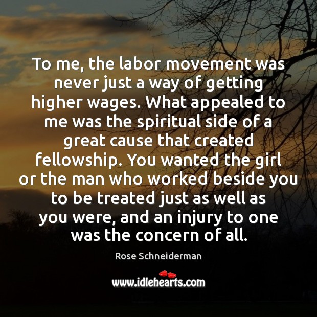 Image, To me, the labor movement was never just a way of getting