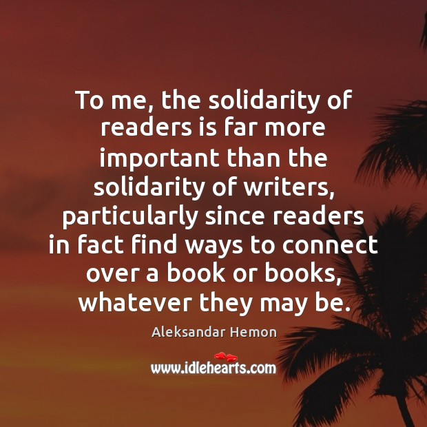 Image, To me, the solidarity of readers is far more important than the