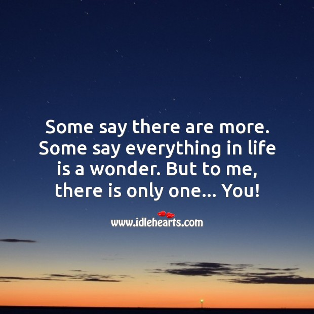 To me, there is only one… You! Life Quotes Image