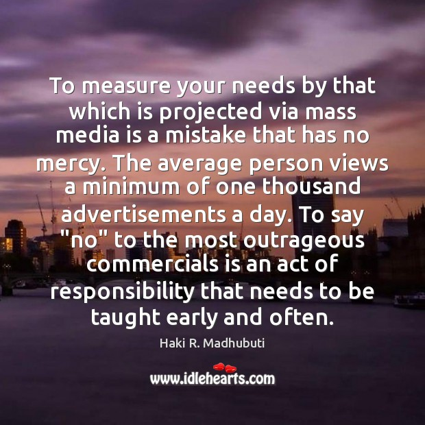 Image, To measure your needs by that which is projected via mass media