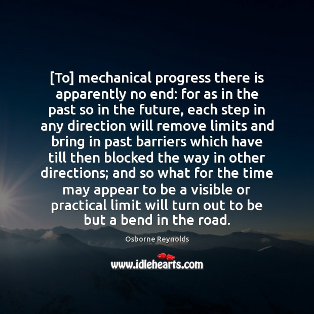Image, [To] mechanical progress there is apparently no end: for as in the