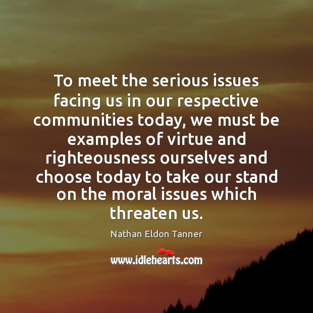 To meet the serious issues facing us in our respective communities today, Image