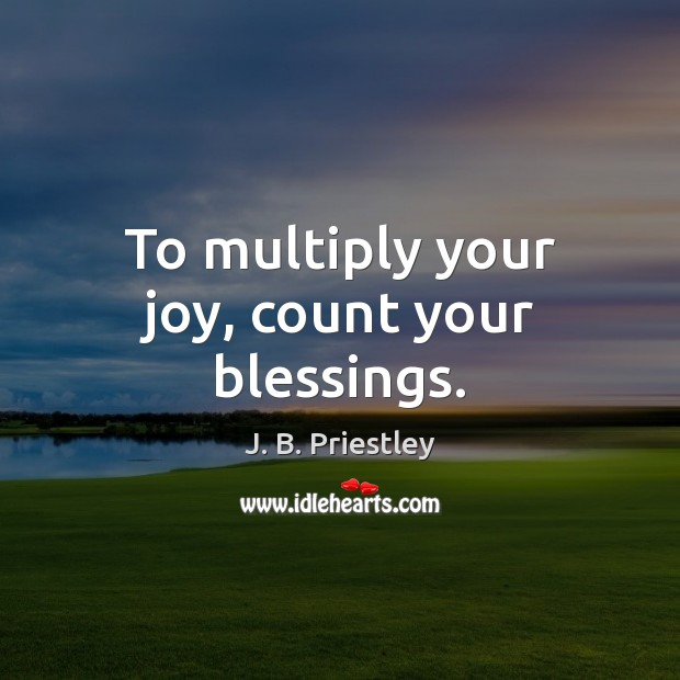 Image, To multiply your joy, count your blessings.