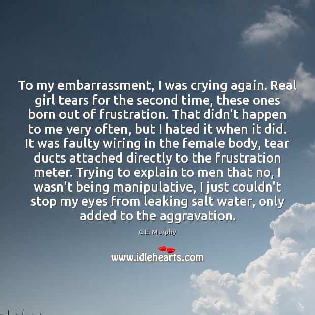 Image, To my embarrassment, I was crying again. Real girl tears for the