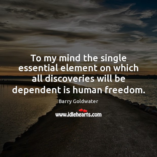 Image, To my mind the single essential element on which all discoveries will