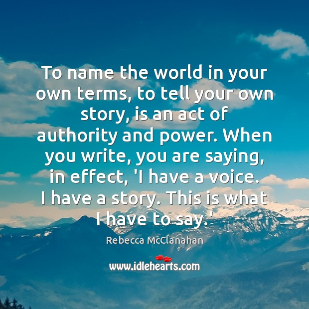 Image, To name the world in your own terms, to tell your own