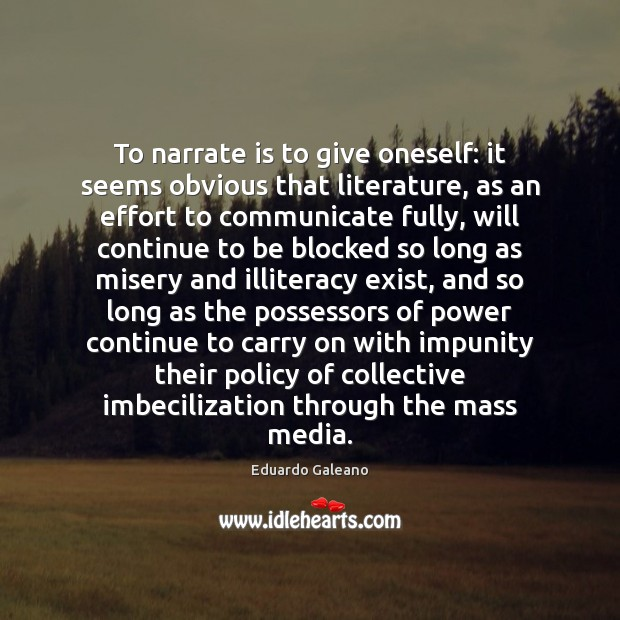 To narrate is to give oneself: it seems obvious that literature, as Communication Quotes Image