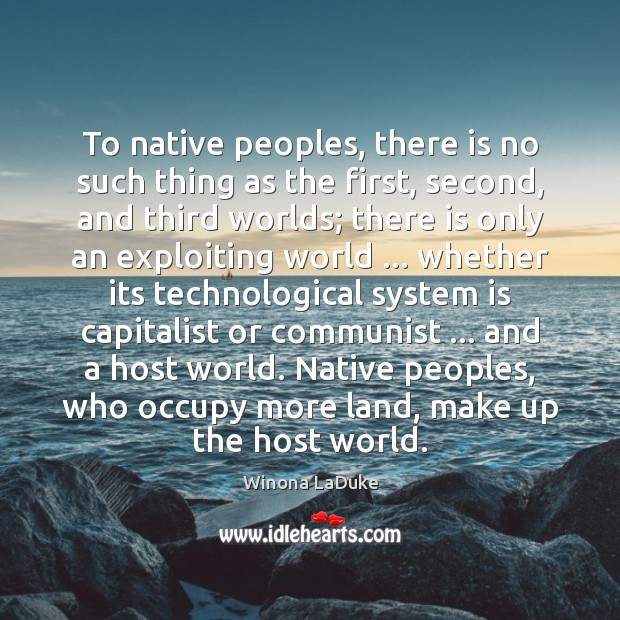To native peoples, there is no such thing as the first, second, Image