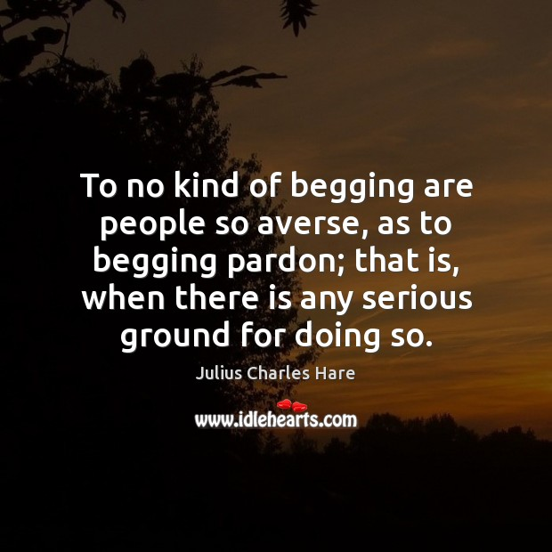 Image, To no kind of begging are people so averse, as to begging