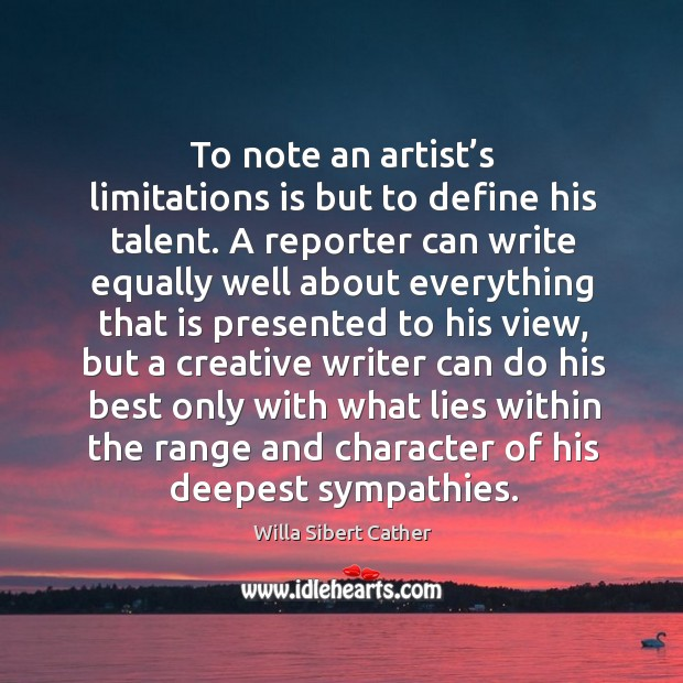 To note an artist's limitations is but to define his talent. Image
