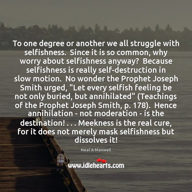 Image, To one degree or another we all struggle with selfishness.  Since it