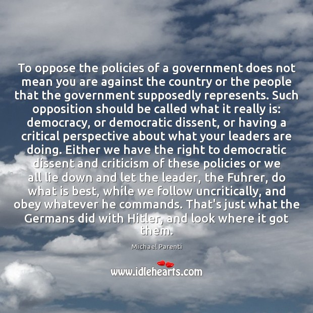 To oppose the policies of a government does not mean you are Image