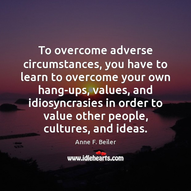 Image, To overcome adverse circumstances, you have to learn to overcome your own
