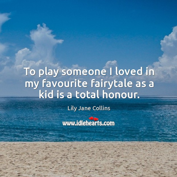 To play someone I loved in my favourite fairytale as a kid is a total honour. Image
