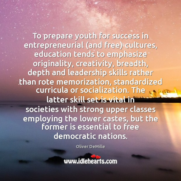 Image, To prepare youth for success in entrepreneurial (and free) cultures, education tends