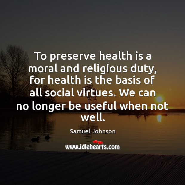 Image, To preserve health is a moral and religious duty, for health is