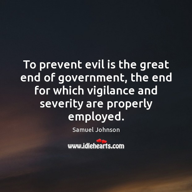 To prevent evil is the great end of government, the end for Image