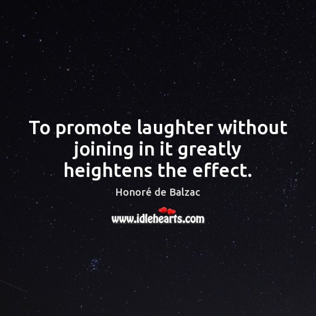 Image, To promote laughter without joining in it greatly heightens the effect.