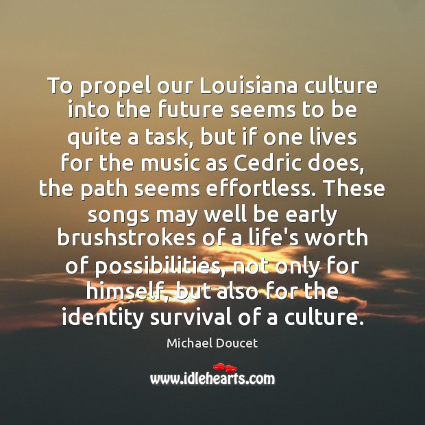 To propel our Louisiana culture into the future seems to be quite Image