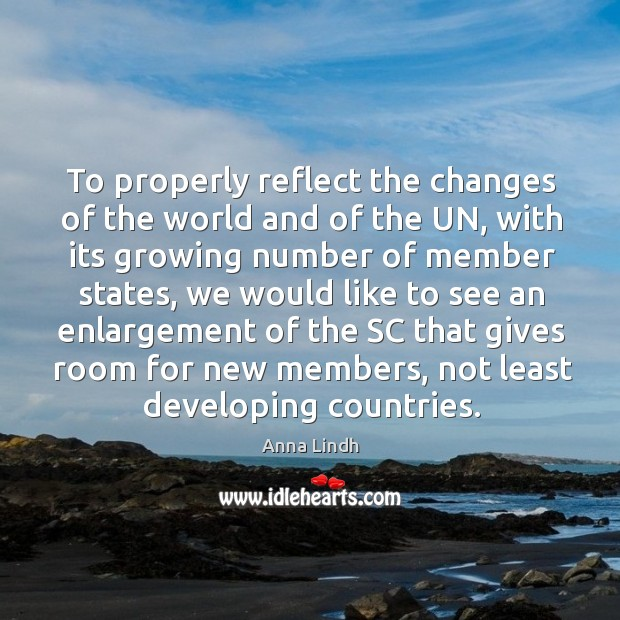 To properly reflect the changes of the world and of the un Image