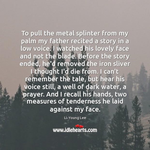 Image, To pull the metal splinter from my palm my father recited a