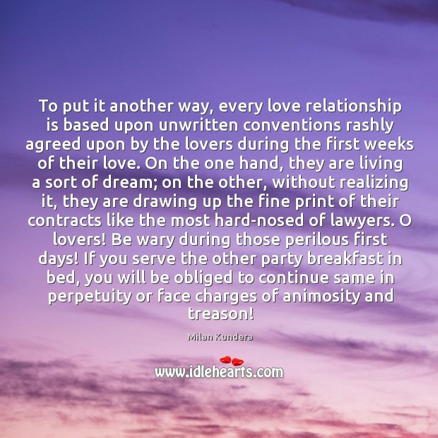 To put it another way, every love relationship is based upon unwritten Image