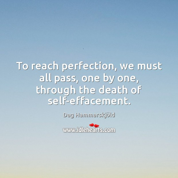 Image, To reach perfection, we must all pass, one by one, through the death of self-effacement.