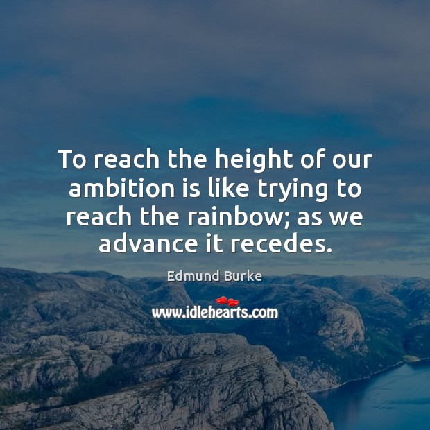 Image, To reach the height of our ambition is like trying to reach