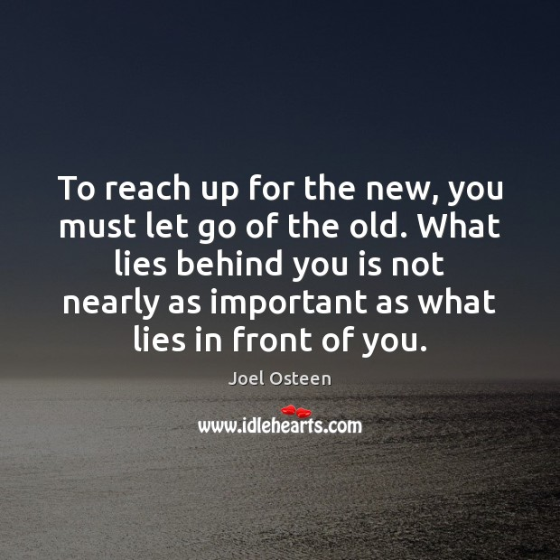 To reach up for the new, you must let go of the Image