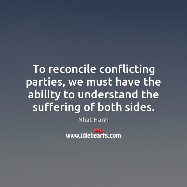 Image, To reconcile conflicting parties, we must have the ability to understand the