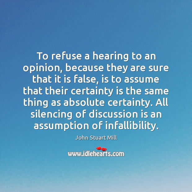 Image, To refuse a hearing to an opinion, because they are sure that