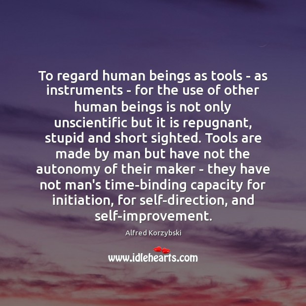 Image, To regard human beings as tools – as instruments – for the