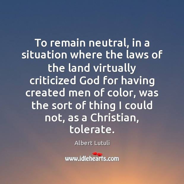 Image, To remain neutral, in a situation where the laws of the land