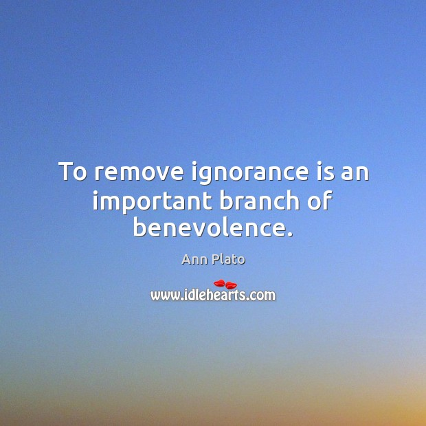 To remove ignorance is an important branch of benevolence. Image