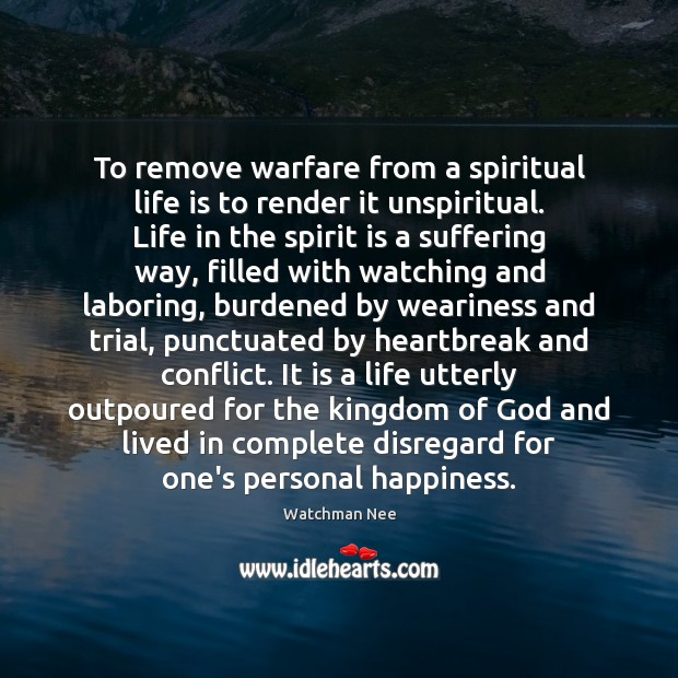 Image, To remove warfare from a spiritual life is to render it unspiritual.