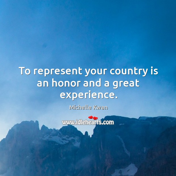 Image, To represent your country is an honor and a great experience.
