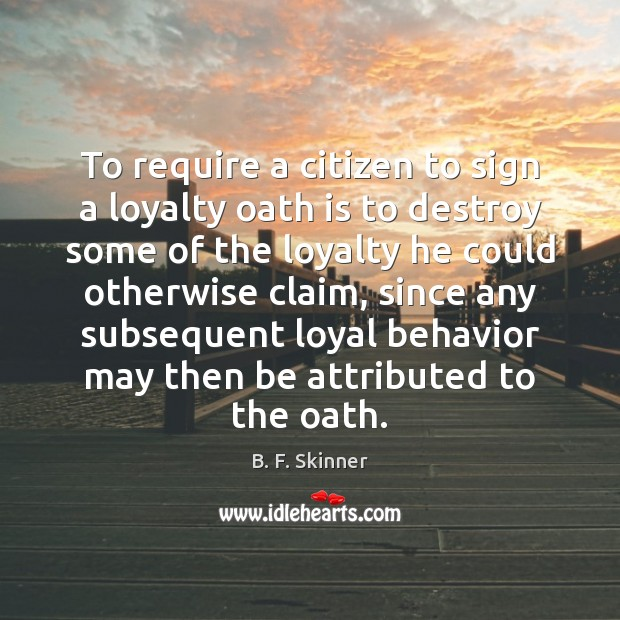 To require a citizen to sign a loyalty oath is to destroy Image